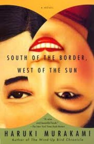 South of the Border, West of the Sun.