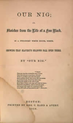 Our Nig; Or Sketches from the Life of A Free Black In A Two Story White House, North