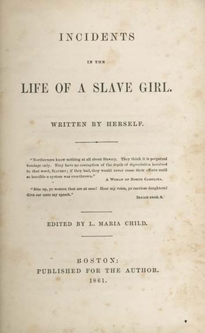 Incidents in the Life of A Slave Girl by Linda Brent, aka Harriet Jacobs