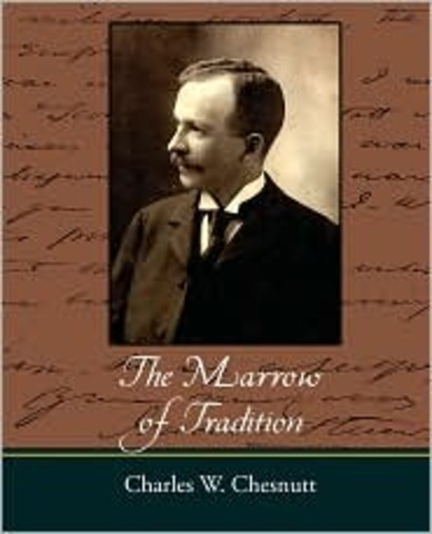 The Marrow of Tradition; Historical novel by Charles Chestnutt