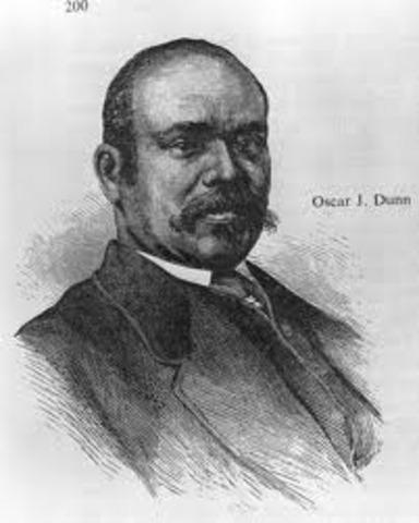 Oscar Dunn became Lieutenant Governor of Louisiana