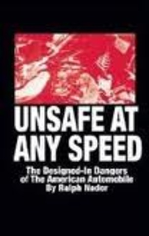 Publication of Ralph Nader's book Unsafe at any speed