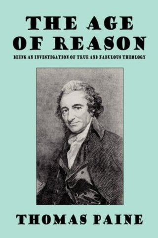 The Age of Reason; Being an Investigation of True and Fabulous Theology