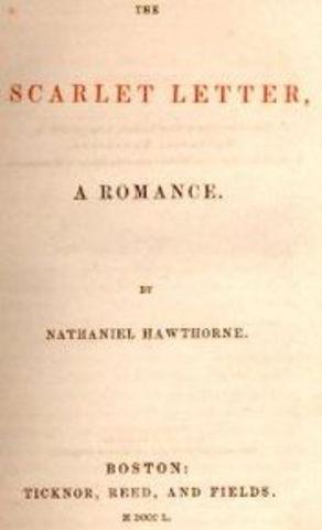 Nathaniel Hawthorne writes; The Scarlet Letter