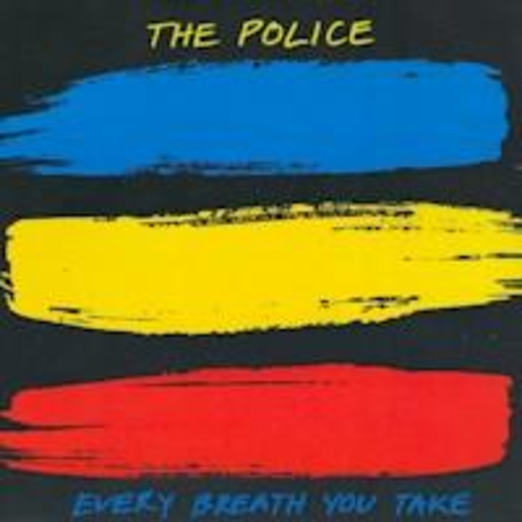 Every breath you take - Sting/ The Police