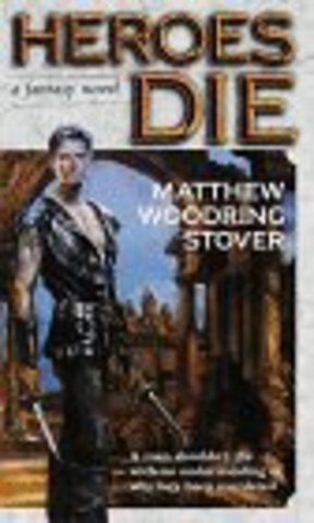 Heroes Die by Michael Stover