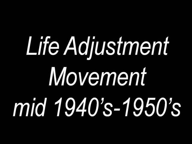 1940s-1950s Life Adjustment Education