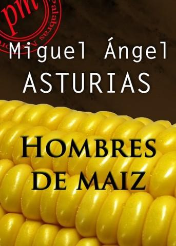 Escribio HOMBRES DE MAÍZ CONSIDERADA POR MUCHOS COMO SU OBRA MAESTRA.