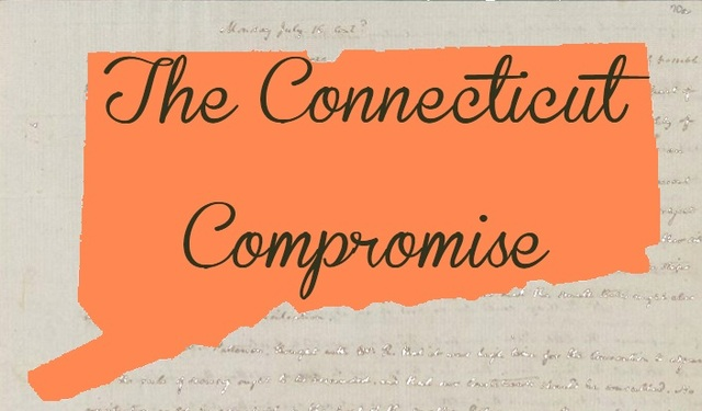 The Connecticut Compromise/The Great Compromise