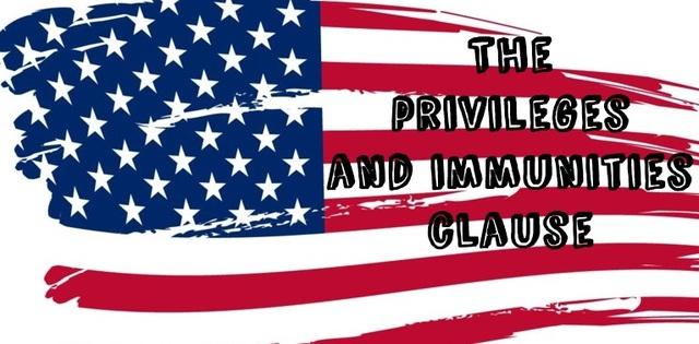 Privileges & Immunities Clause