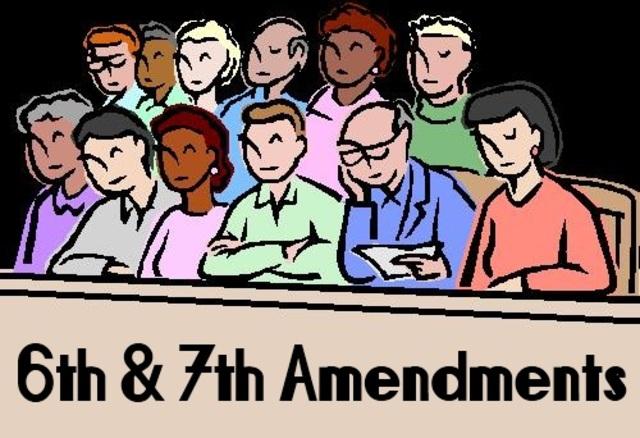 6th & 7th Amendment