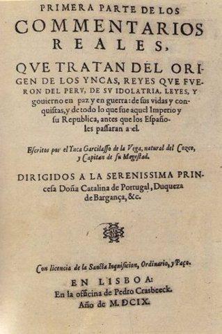 """""""Los Comentarios Reales del Inca"""" - Garcilaso de la Vega"""