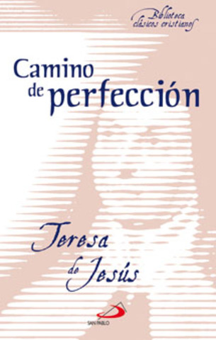 """Camino de Perfeccion""  - Santa Teresa"