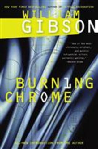 WILLIAM GIBSON'S 'BURNING CHROME'