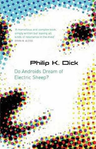 Phillip K. Dick- Do androids dream of electric sheep?