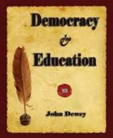 John Dewey's book, Democracy and Education: An Introduction to the Philosophy of Education