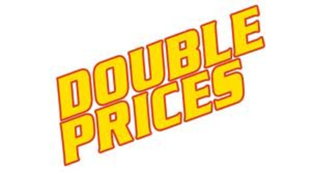 The prices double
