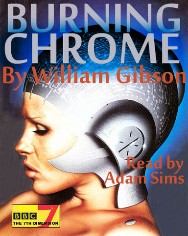 """""""Burning Chrome"""" by William Gibson"""