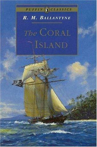 The Coral Island by R.M. Ballantyne