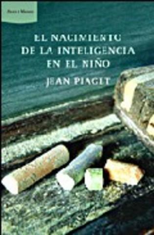 """JEAN PIAGET PUBLICA """"EL NACIMIENTO DE LA INTELIGENCIA EN EL NIÑO"""""""