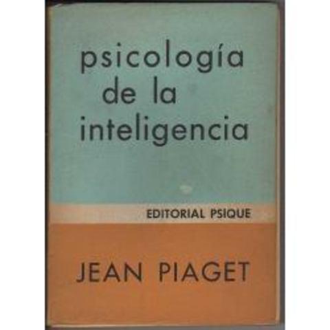 """JEAN PIAGET PUBLICA """"LA PSICOLOGÍA DE LA INTELIGENCIA"""""""