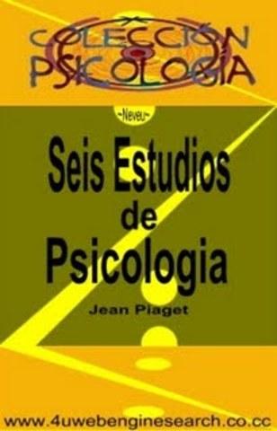 """JEAN PIAGET PUBLICA """"SEIS ESTUDIOS DE PSICOLOGÍA"""""""