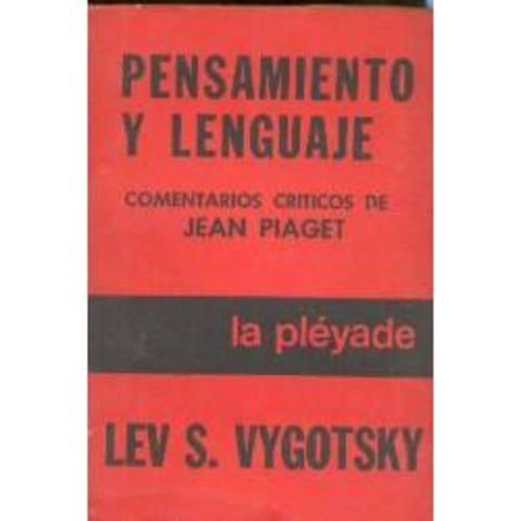 """SALE A LA LUZ PÚBLICA LA OBRA DE VIGOTSKY """"PENSAMIENTO Y LENGUAJE"""""""