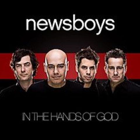 The Newsboys release In The Hands Of God