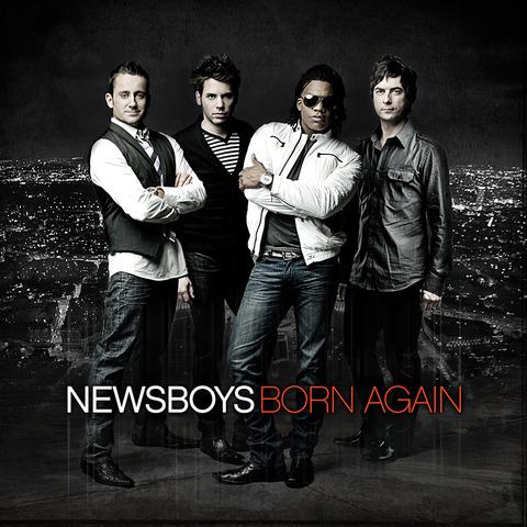 The Newsboys release Born Again