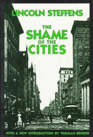 """Lincoln Steffens' """"The Shame of Cities"""" is Published"""