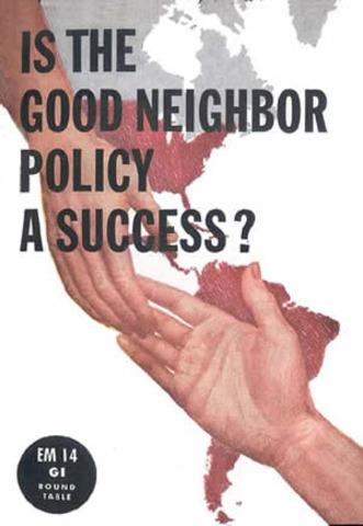 Good Neighbor Policy