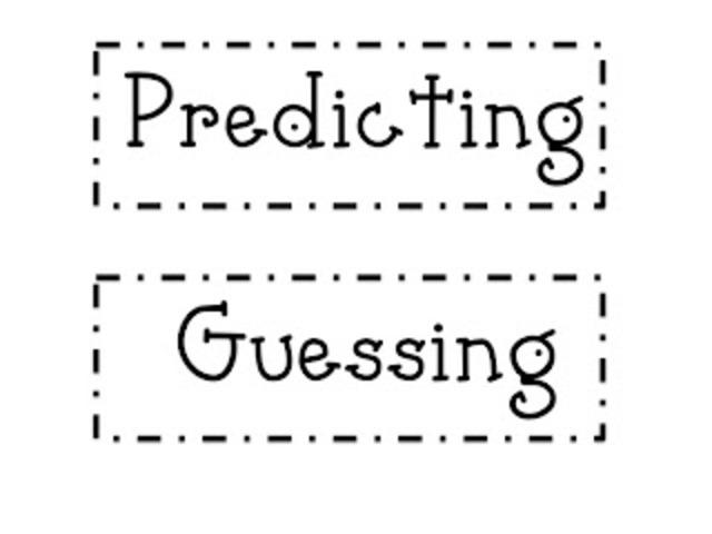 Predicting....Guessing