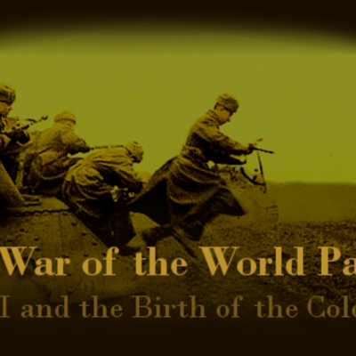 War of the World Two: WWI and the Birth of the Cold War timeline