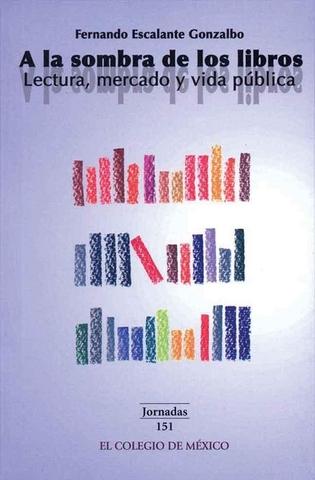Discusión no. 3: a la sombra de los libros - Fernando Escalante