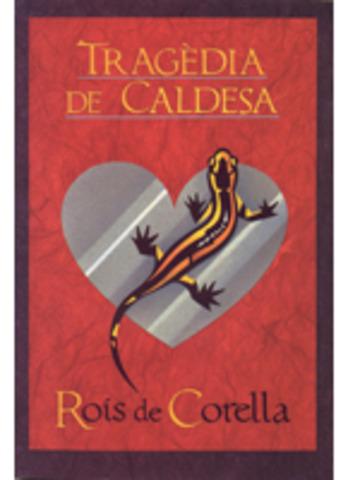 La tragèdia de Caldesa - Joan Roís de Corella