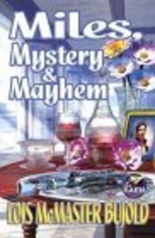 Miles, Mystery & Mayhem by Bujold