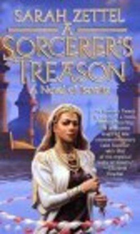 A Sorcerer's Treason by Zettel