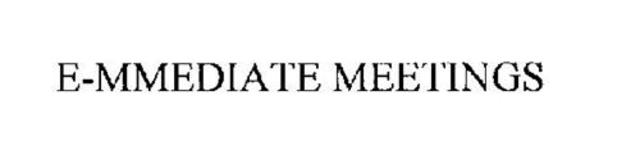 E-mmediate Meetings