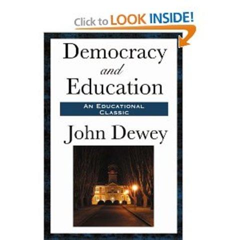 John Dewey & Democracy and Education