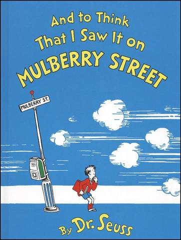 """""""And to Think I Saw it on Mulberry Street"""""""