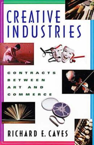 """Richard E. Caves publie """"Creative Industries: Contracts between Art and Commerce"""""""