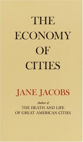 """Jane Jacobs """"The Economy of the Cities"""""""