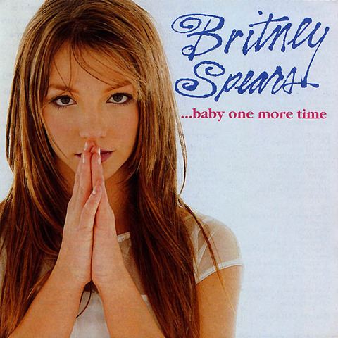 …Baby One More Time