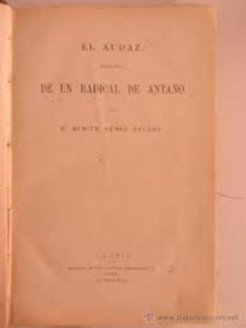 NOVELA. EL AUDAZ. HISTORIA DE UN RADICAL DE ANTAÑO
