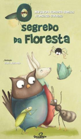 """Publicou """"O Segredo da Floresta"""" com ilustrações de Carla Nazareth eorquestrações de Francisco Cardoso"""
