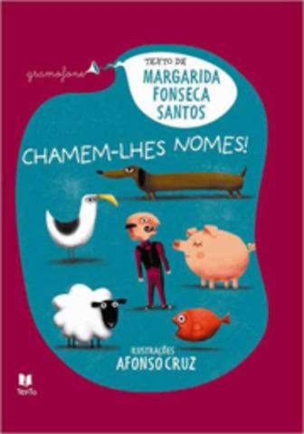 """Publicou """"Chamem-lhes nomes!"""" da Coleção Gramofone, com ilustrações de Afonso Cruz"""