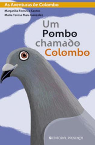 """Publicou """"Um pombo chamado Colombo"""" em co-autoria com Maria Teresa Maia Gonzalez, com ilustrações de Inês do Carmo"""