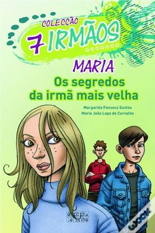 """Publicou """"Maria, os segredos da irmã mais velha"""" - volume 1 da coleção """"7 irmãos"""""""