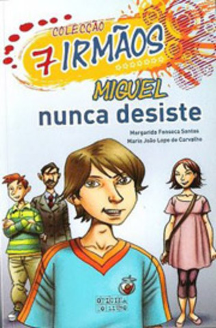 """Publicou """"Miguel nunca desiste"""" – volume 2 da Coleção 7 irmãos, escrito em co-autoria com Maria João Lopo de Carvalho"""