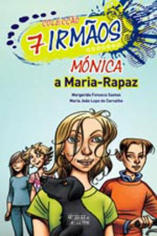"""Publicou """"Mónica, a maria-rapaz"""" – volume 3 da Coleção 7 irmãos, escrito em co-autoria com Maria João Lopo de Carvalho"""